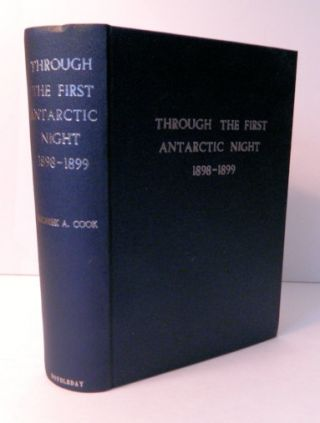 "Through the First Antarctic Night | 1898-1899; A Narrative of the Voyage of the ""Belgica"" among..."
