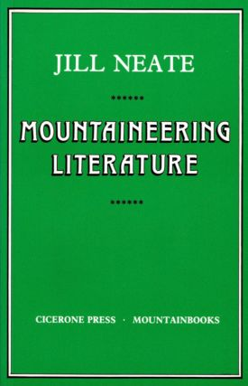 Mountaineering Literature; A Bibliography of Material Published in Engish [From the Steve Fosset...