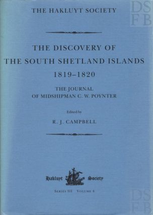 The Discovery of the South Shetland Islands; The Voyages of the Brig Williams 1819-20, as...