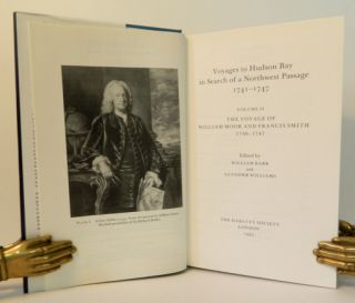 Voyages to Hudson Bay in Search of a Northwest Passage 1741-1747; Vol. I - The Voyage of Christopher Middleton, Vol. II - The Voyage of William Moor and Francis Smith [Hakluyt Society Second Series No. 177 & 181]