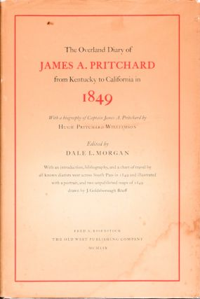 The Overland Diary of James A. Pritchard from Kentucky to California in 1849; [With a biography...