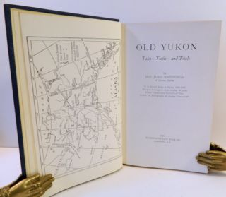 Old Yukon; Tales - Trails - and Trials