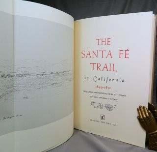 The Santa Fé Trail to California 1849-1852; The Journal and Drawings of H. M. T. Powell [New Forward by Howard R. Lamar]